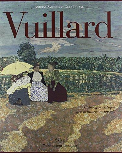 9788884911100: Vuillard. Catalogue critique des peintures et pastels. Ediz. illustrata (Collezione Skira/Wildenstein)