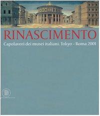 9788884911308: Rinascimento. Capolavori dei musei italiani. Ediz. illustrata