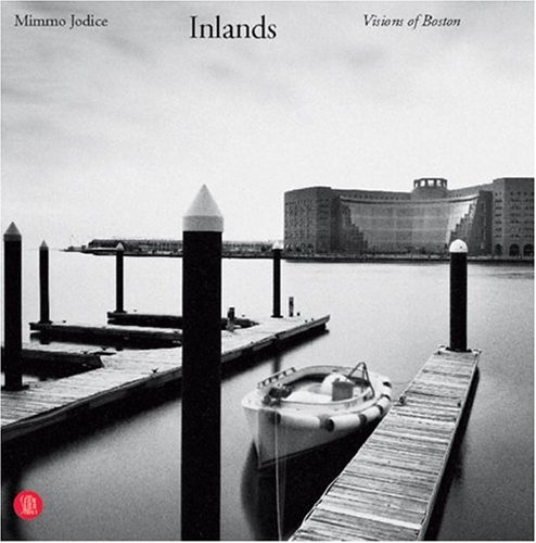 Inlands: A Vision of Boston: Jodice, Mimmo