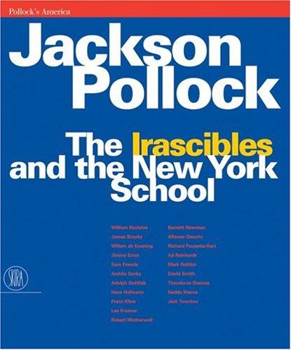 Jackson Pollock: The Irascibles and the New: Alfieri, Bruno et