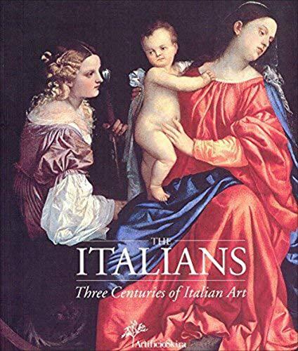 9788884913463: THE ITALIANS - Three Centuries of Italian Art