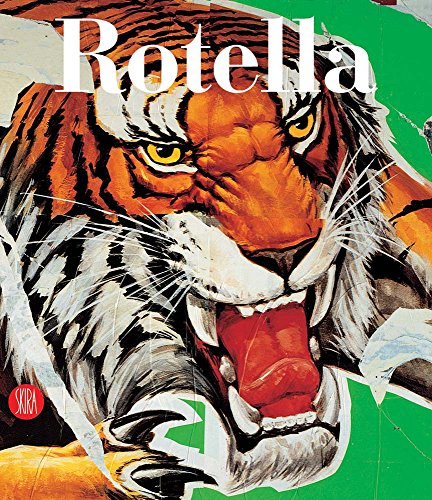 Mimmo Rotella: Selected Works: Germano Celant