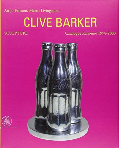 Clive Barker Sculpture: Catalogue Raisonné 1958-2000: Fermon, An Jo