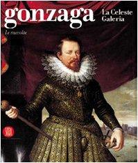 9788884913845: Gonzaga. La celeste Galeria