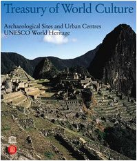 9788884913937: Treasury of World Culture: Archaeological Sites and Urban Centres (UNESCO World Heritage) (v. 1)