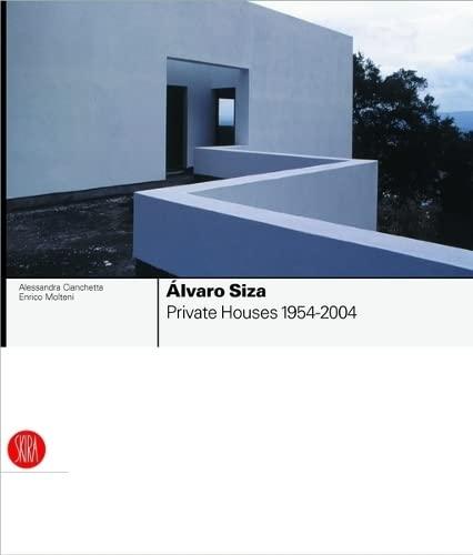 Alvaro Siza: Private Houses: Molteni, Francesco; Cianchetta,