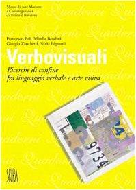 9788884914736: Verbovisuali. Ricerche di confine fra linguaggio verbale e arte visiva. Ediz. illustrata