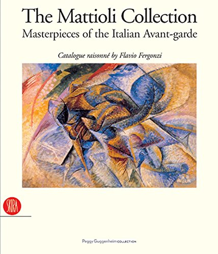 9788884915320: The Mattioli Collection: Masterpieces of the Italian Avant-garde