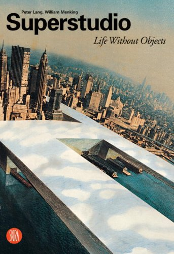 9788884915696: Superstudio. Life without objects: A Life Without Objects (Architettura)