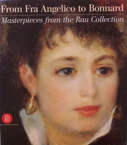 9788884918086: From Fra Angelico to Bonnard. Masterpieces From the Rau Collection.