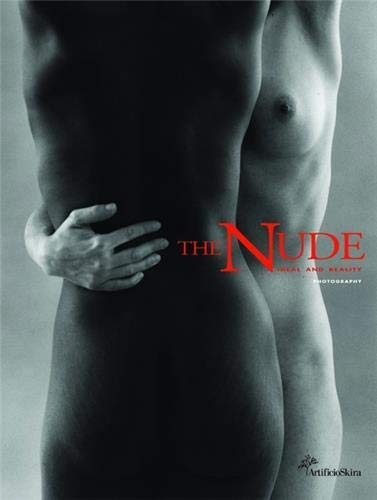 The Nude: Ideal and Reality--Photography (8884918308) by Weiermair, Peter; Marra, Claudio; Pohlmann, Ulrich
