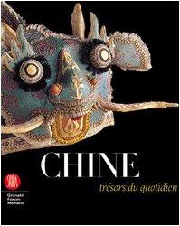 Chine: trésors du quotidien. Sur les traces: André, Guilhem; Desroches,