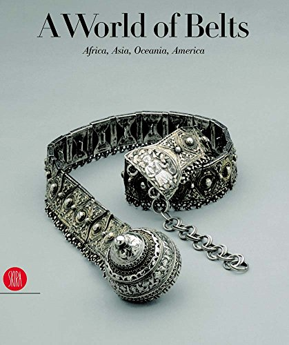 A World of Belts: Africa, Asia, Oceania, America from the Ghysels Collection