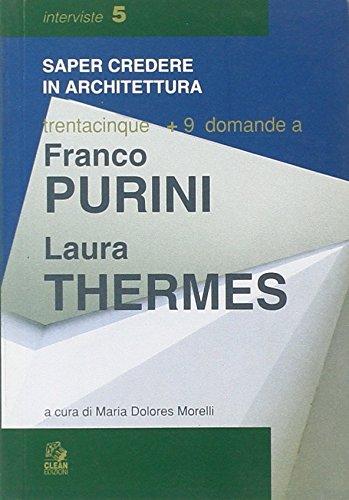 9788884970008: Trentacinque + 9 domande a Franco Purini/Laura Thermes (Saper credere in architettura. Interviste)