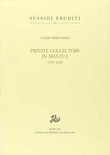 9788884980496: Private collectors in Mantua 1500-1630