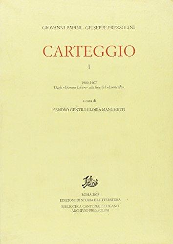 9788884981158: Carteggio vol. 1 - 1900-1907. Dagli «uomini liberi» alla fine del «Leonardo»