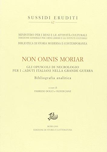 Non omnis moriar. Gli opuscoli di necrologio per i caduti italiani nella grande guerra. ...