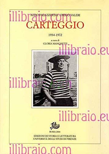 Carteggio 1934-1972.: Palazzeschi,Aldo. Valeri,Diego.