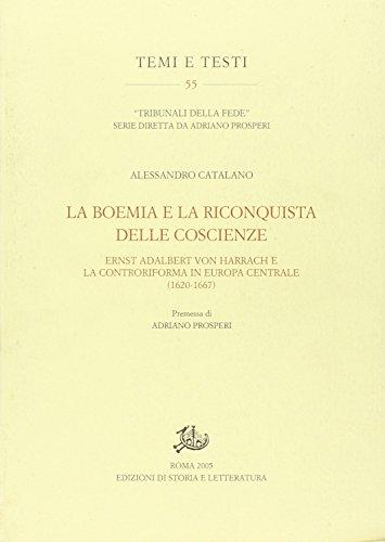 9788884982551: La Boemia e la riconquista delle coscienze. Ernst Adalbert von Harrach e la Controriforma in Europa centrale (1620-1667) (Temi e testi)