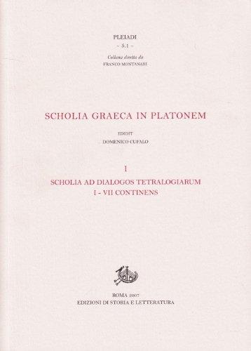 9788884983534: Scholia graeca in Platonem vol. 1 - Scholia ad dialogos tetralogiarum I-VII continens