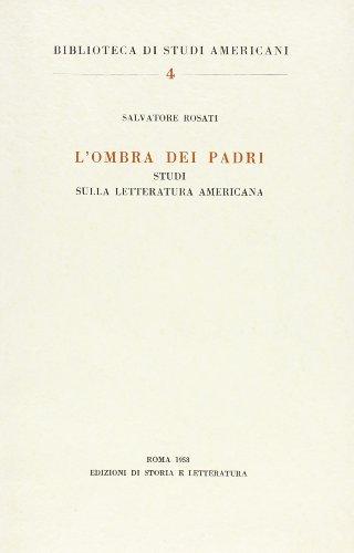 L'ombra dei Padri. Studi sulla letteratura americana.: Rosati,Salvatore.