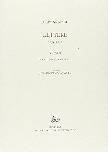 Lettere. 1958-1963. In appendice: Documenti e appunti vari.: Giovanni XXIII (Angelo Roncalli).