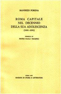 9788884987075: Roma capitale nel decennio della sua adolescenza (1880-1890)