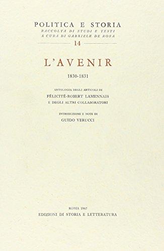 9788884987341: «L'Avenir» (1830-1831). Antologia degli articoli di Félicité-Robert Lamennais e degli altri collaboratori (Politica e storia)