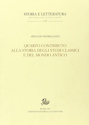 9788884988706: Quarto contributo alla storia degli studi classici e del mondo antico