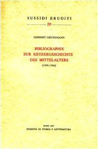Bibliographie zur Ketzergeschichte des Mittelalters (1900-1966). (Sussidi Eruditi, 20): Grundmann, ...