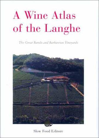 A Wine Atlas of the Langhe : Carlo Petrini