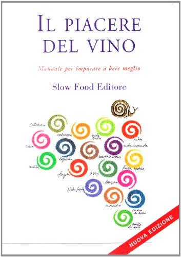 9788884990914: Il piacere del vino. Manuale per imparare a bere meglio