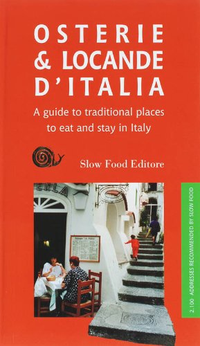 9788884991140: Osterie & Locande D'italia: A Guide to Traditional Places to Eat and Stay in Italy