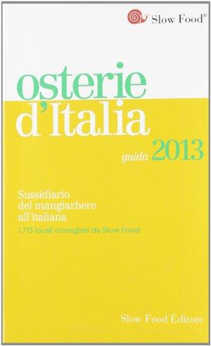 9788884993045: Osterie d'Italia 2013. Sussidiario del mangiarbere all'italiana