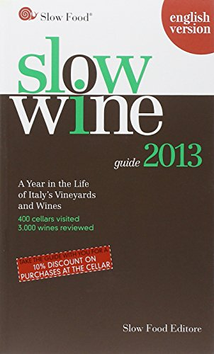9788884993243: Slow Wine 2013: A Year in the Life of Italy's Vineyards and Wines