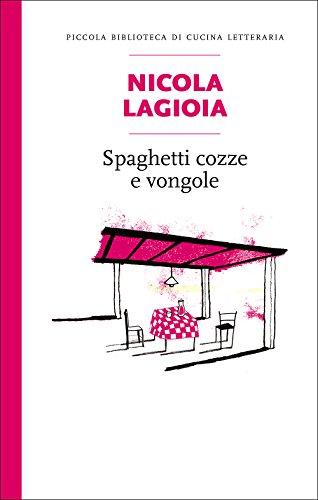 9788884993939: Spaghetti, cozze e vongole