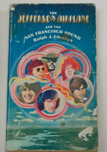 The Jefferson Airplane and the San Francisco Sound: Ralph J Gleason