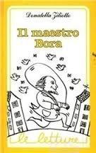 Il maestro Bora (Le letture): Donatella Ziliotto, Oreste