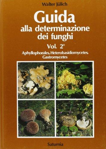 Guida alla determinazione dei funghi: 2: Walter Jülich