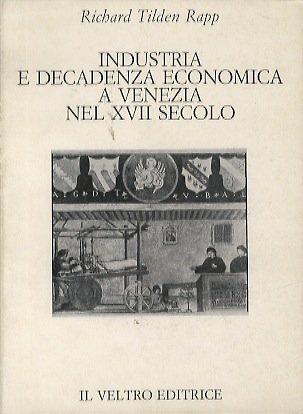Industria e decadenza economica a Venezia nel XVII secolo.: Rapp.R.T.