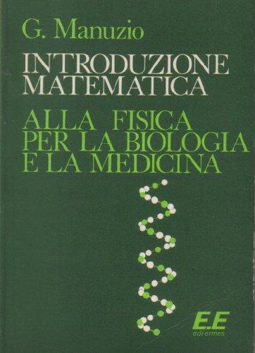9788885019058: Introduzione matematica alla fisica per la biologia e la medicina