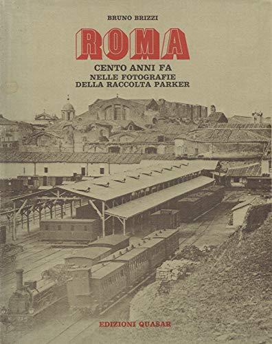 Roma cento anni fa nelle fotografie della: Brizzi,Bruno.