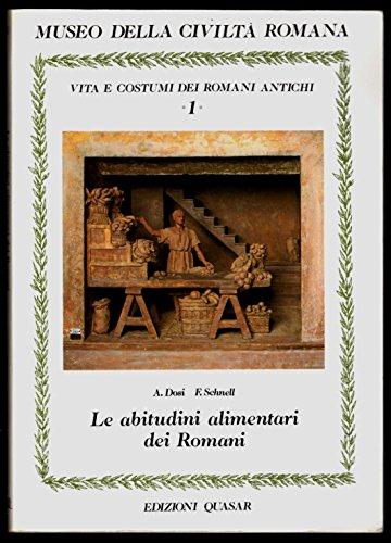 Le abitudini alimentari dei Romani (Vita e costumi dei Romani antichi) (Italian Edition): Dosi, ...