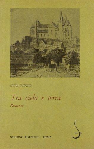 Tra cielo e terra. Romanzo.: Ludwig,Otto.