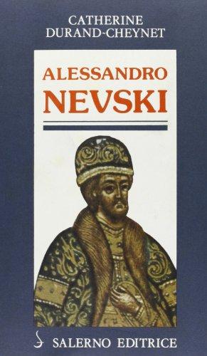 Alessandro Nevski o il sole della Russia.: Durand-Cheynet,Catherine.