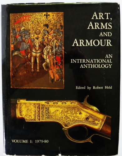 Art, Arms and Armour: An International Anthology: 1979-80: Held, Robert