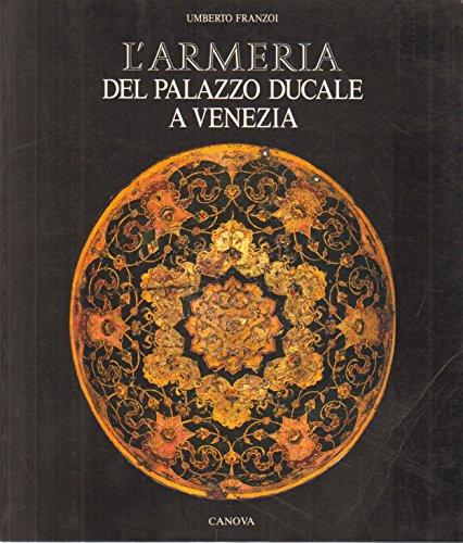 9788885066748: L'armeria del Palazzo ducale a Venezia (Italian Edition)