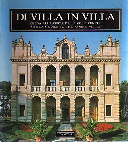 Di Villa in Villa Guida Alla Visita Delle Ville Venete = a Visitors' Guide to the Veneto ...