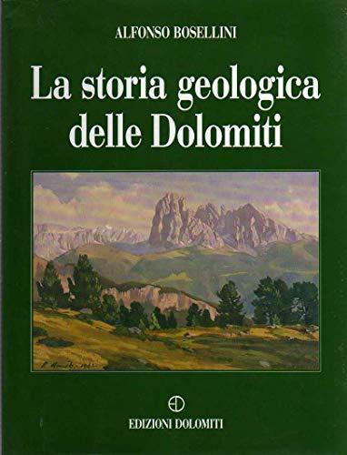 La storia geologica delle Dolomiti (Italian Edition) (8885080111) by Alfonso Bosellini