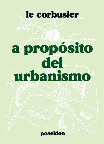 A propósito del urbanismo (Spanish Edition): Corbusier, Le